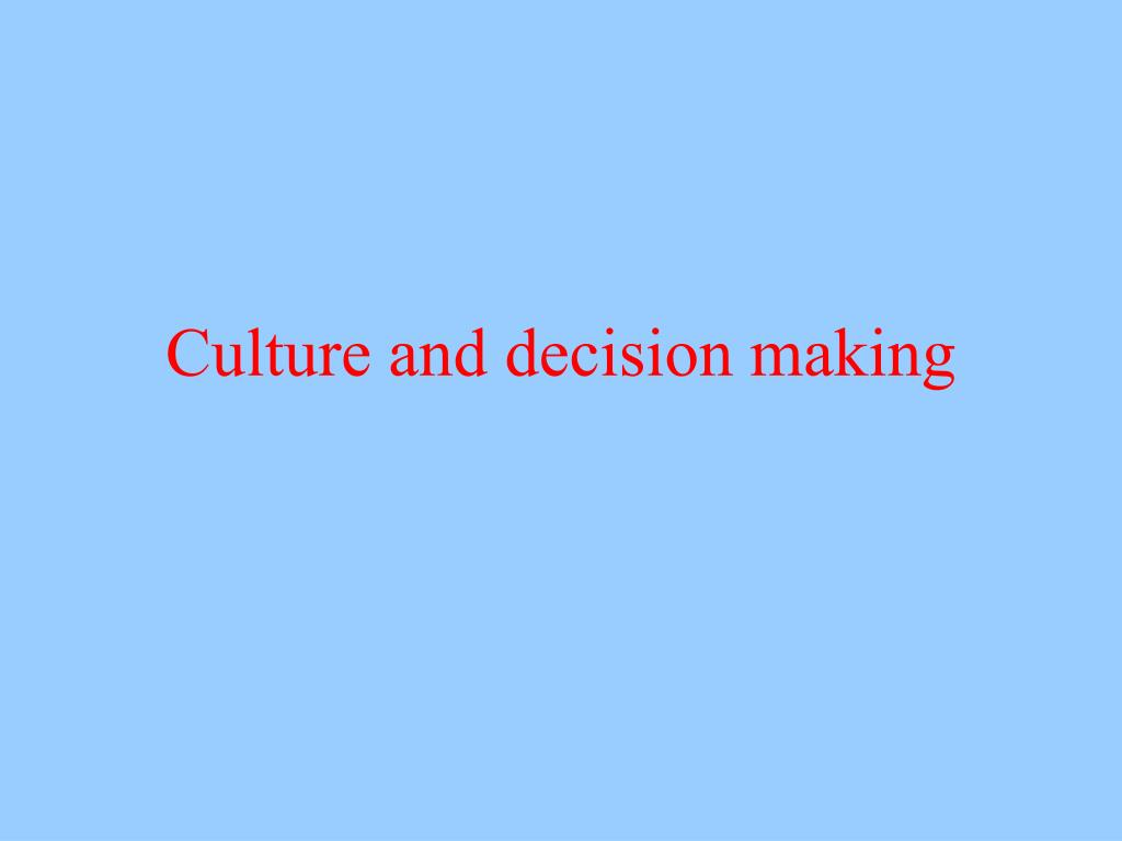 culture and decision making l.