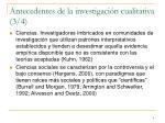 antecedentes de la investigaci n cualitativa 3 4