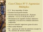 caso cl nico n 5 agenesias m ltiples