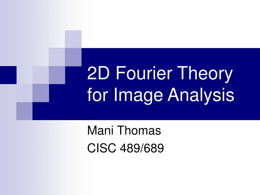 2d fourier theory for image analysis l.