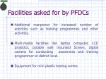 facilities asked for by pfdcs