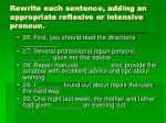 rewrite each sentence adding an appropriate reflexive or intensive pronoun