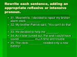 rewrite each sentence adding an appropriate reflexive or intensive pronoun14