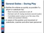 general duties during play