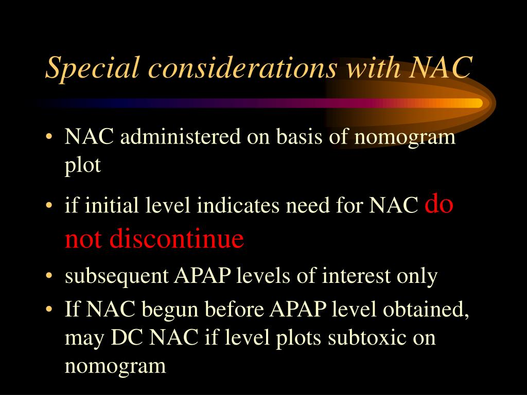 Special considerations with NAC