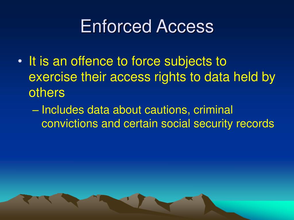 Enforced Access