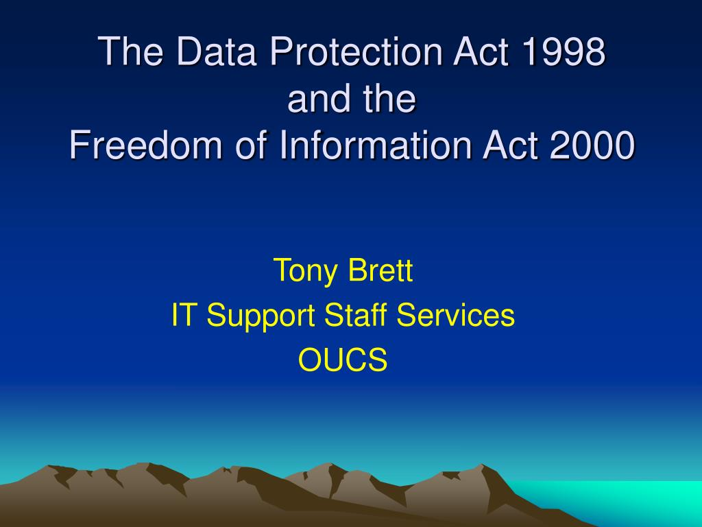 the data protection act 1998 and the freedom of information act 2000 l.