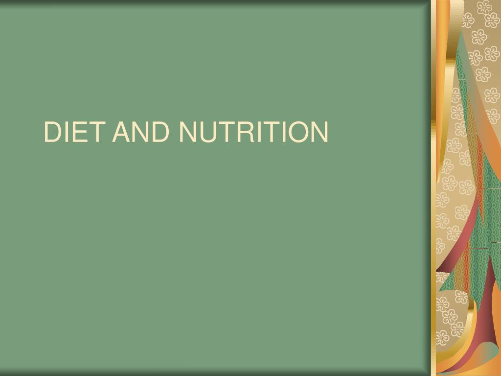 diet and nutrition l.