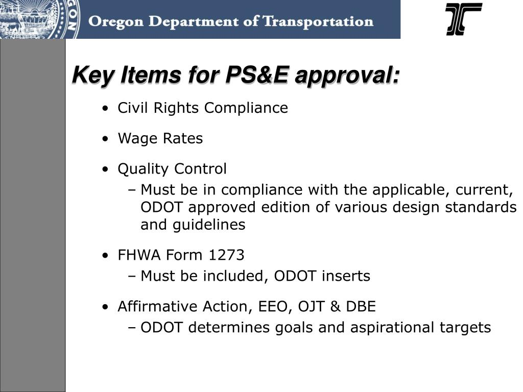 Key Items for PS&E approval: