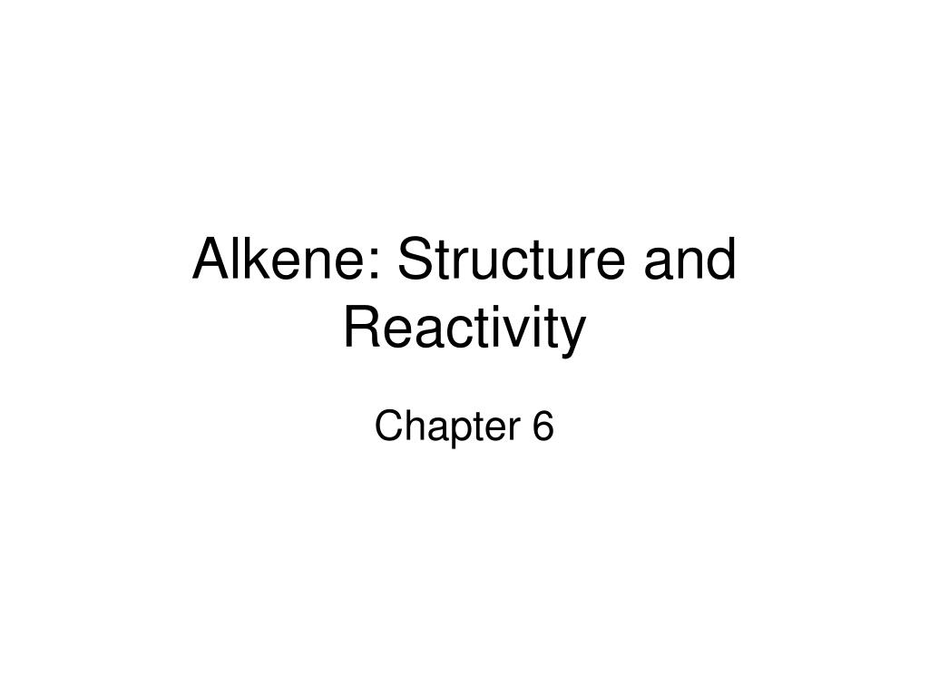 alkene structure and reactivity l.