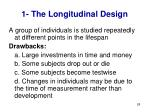 1 the longitudinal design
