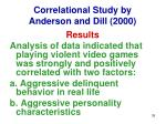 correlational study by anderson and dill 200035