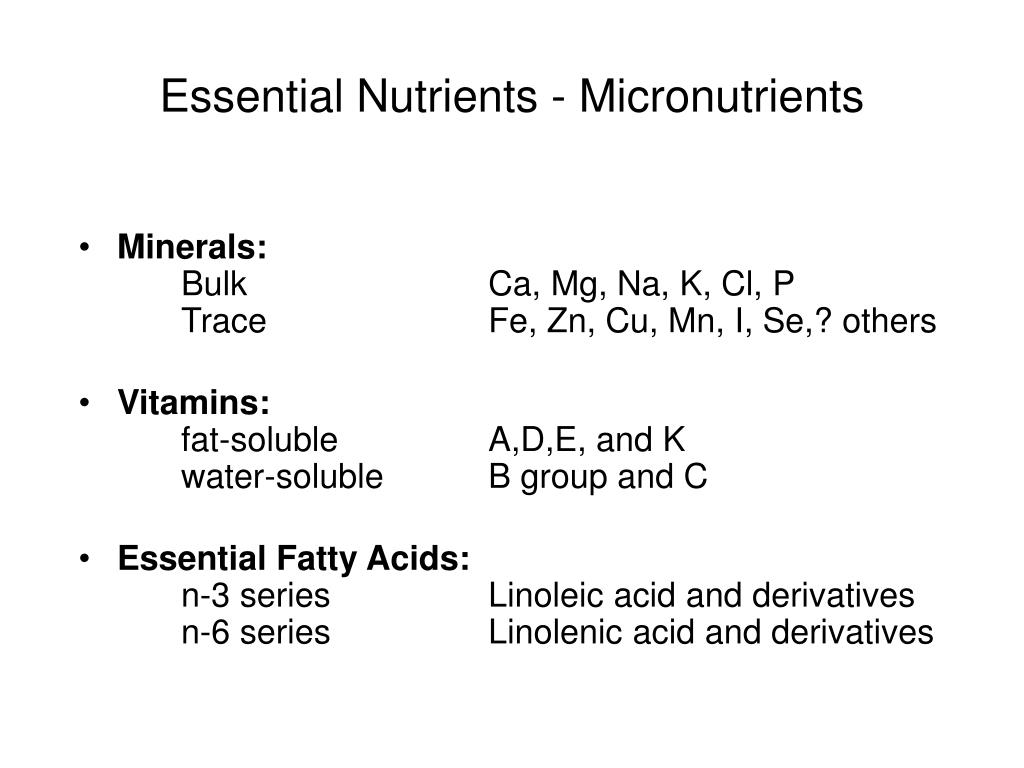 Essential Nutrients - Micronutrients