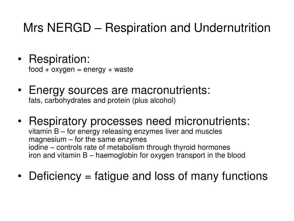 Mrs NERGD – Respiration and Undernutrition