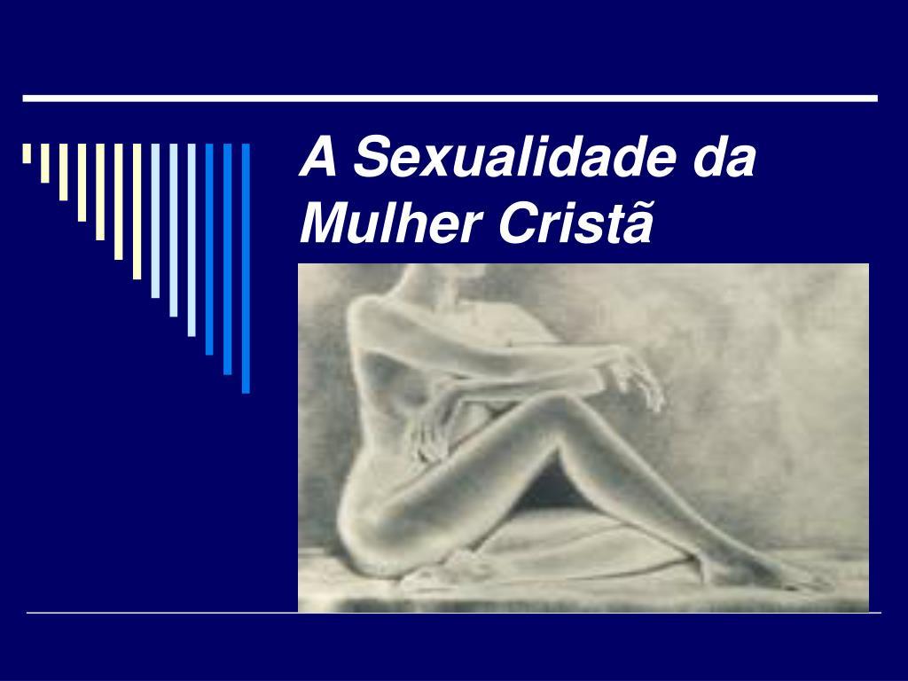 a sexualidade da mulher crist l.