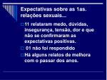 expectativas sobre as 1as rela es sexuais