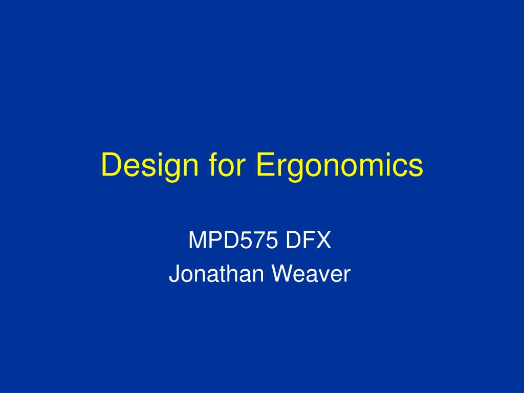 design for ergonomics l.