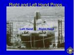 right and left hand props