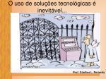 o uso de solu es tecnol gicas inevit vel