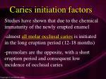 caries initiation factors154