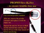 prophyflex kavo to ensure trouble free use