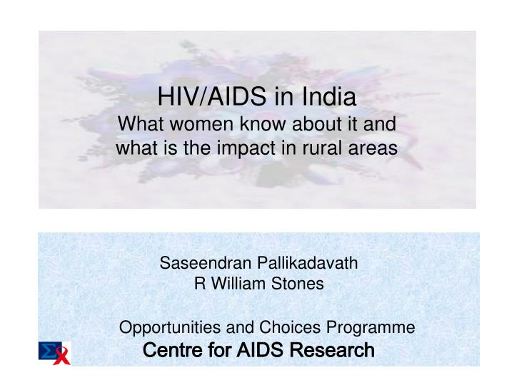 Hiv aids in india what women know about it and what is the impact in rural areas