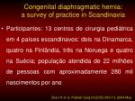 congenital diaphragmatic hernia a survey of practice in scandinavia