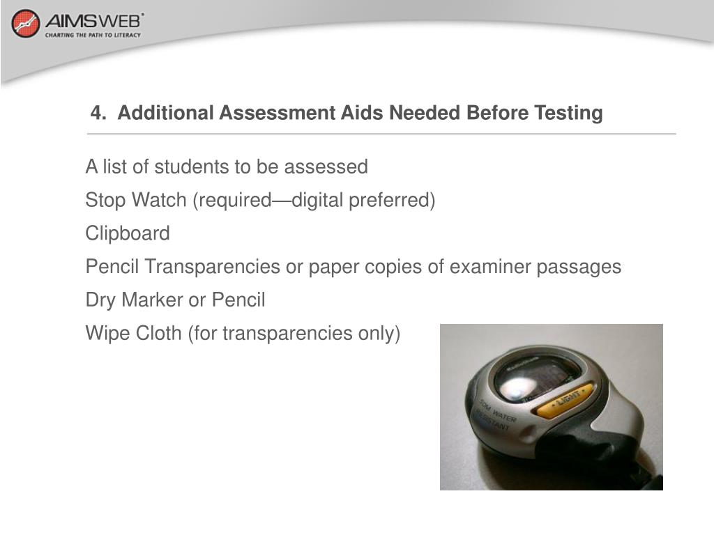 4.  Additional Assessment Aids Needed Before Testing