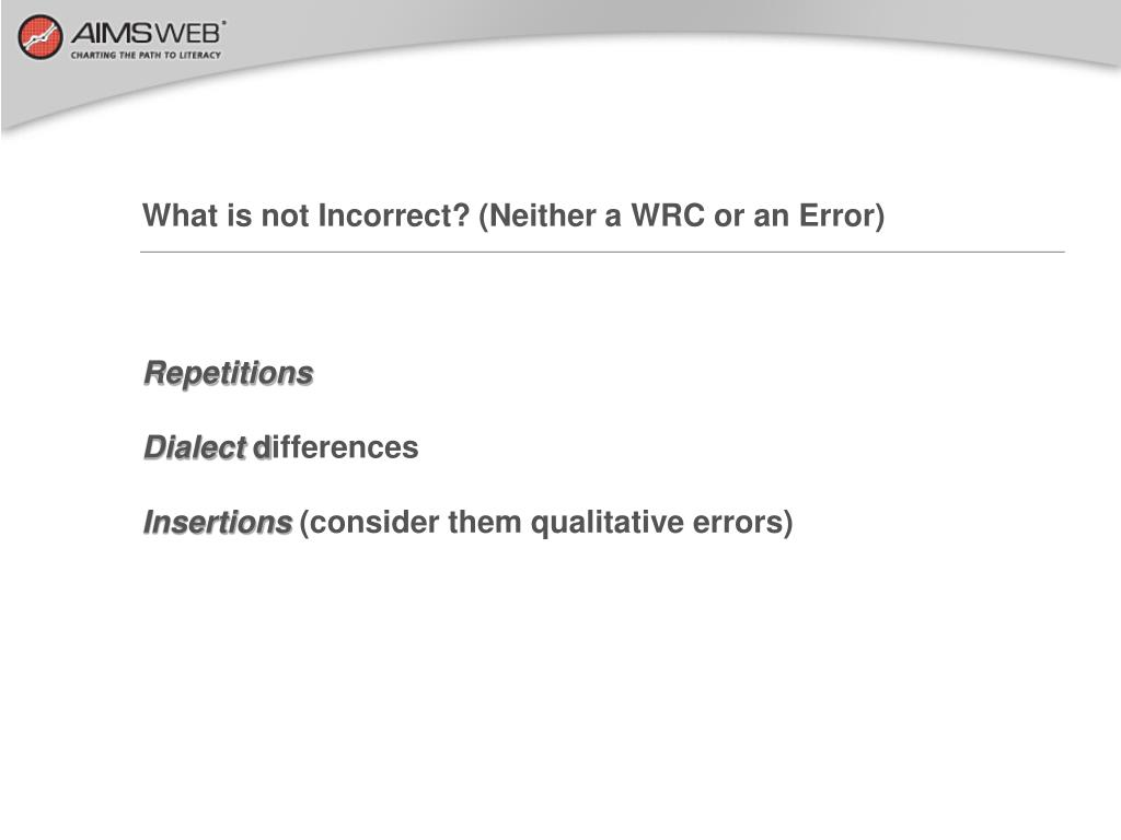 What is not Incorrect? (Neither a WRC or an Error)