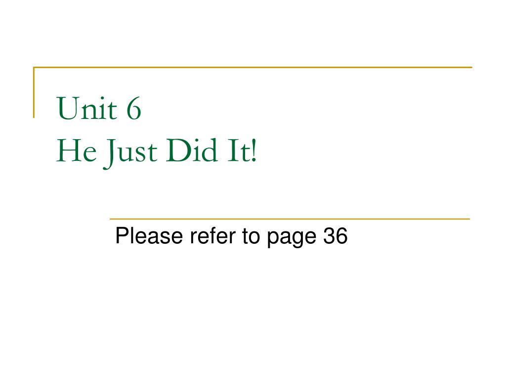unit 6 he just did it l.