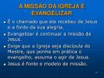 a miss o da igreja evangelizar