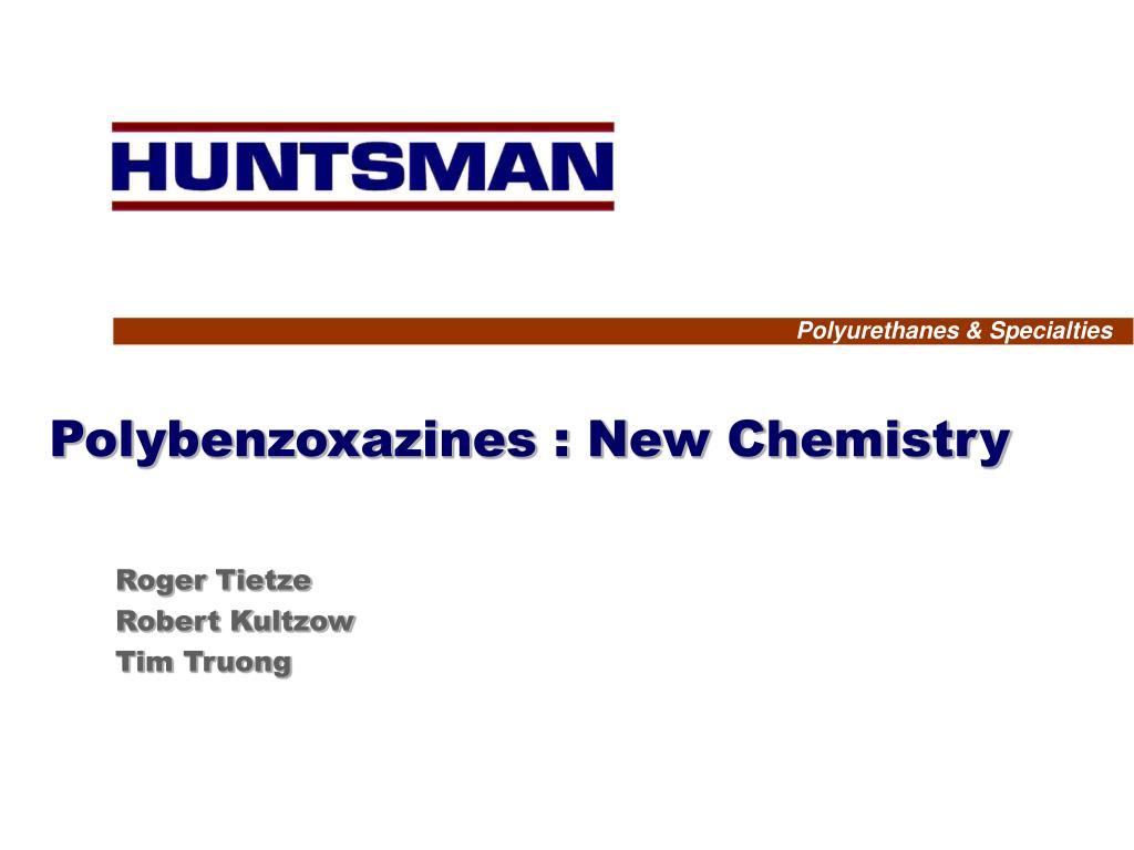 polybenzoxazines new chemistry l.
