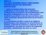 anexo iii vigil ncia epidemiol gica e indicadores epidemiol gicos das infec es hospitalares
