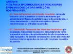 anexo iii vigil ncia epidemiol gica e indicadores epidemiol gicos das infec es hospitalares45