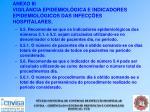 anexo iii vigil ncia epidemiol gica e indicadores epidemiol gicos das infec es hospitalares47