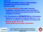 anexo iii vigil ncia epidemiol gica e indicadores epidemiol gicos das infec es hospitalares52