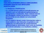 anexo iii vigil ncia epidemiol gica e indicadores epidemiol gicos das infec es hospitalares53