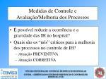 medidas de controle e avalia o melhoria dos processos
