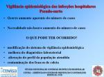 vigil ncia epidemiol gica das infec es hospitalares pseudo surto
