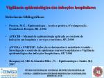 vigil ncia epidemiol gica das infec es hospitalares36