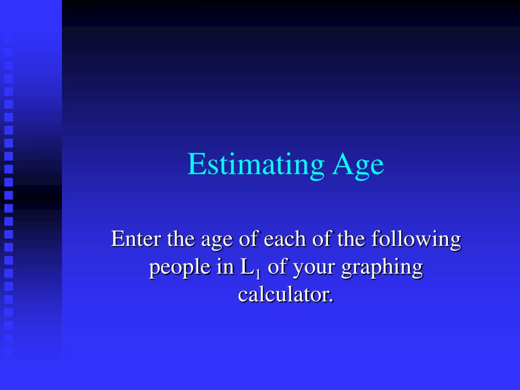 estimating age l.