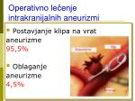 operativno le enje intrakranijalnih ane urizmi