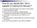 how do you decide mrs gill is capable of making this decision
