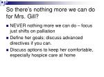 so there s nothing more we can do for mrs gill