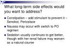 what long term side effects would you want to address