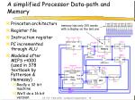 a simplified processor data path and memory