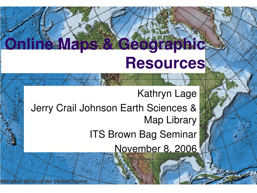 online maps geographic resources l.