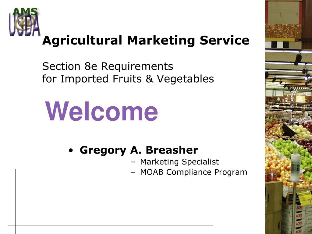 agricultural marketing service section 8e requirements for imported fruits vegetables l.