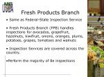 fresh products branch