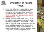 importer of record must